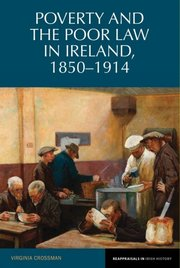 Cover for   Poverty and the Poor Law in Ireland, 1850-1914