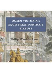 Cover for   Queen Victorias Equestrian Portrait Statues