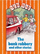 Cover for New Way Orange Level Core Book - The Bank Robbery and other stories (X6)