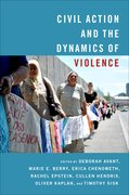 Cover for Civil Action and the Dynamics of Violence - 9780190056896