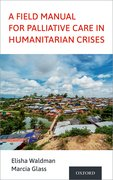 Cover for A Field Manual for Palliative Care in Humanitarian Crises