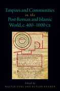 Cover for Empires and Communities in the Post-Roman and Islamic World, C. 400-1000 CE