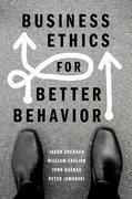 Cover for Business Ethics for Better Behavior