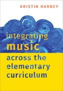 Cover for Integrating Music Across the Elementary Curriculum - 9780190085599
