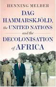 Cover for Dag Hammarskjöld, the United Nations, and the Decolonisation of Africa