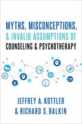 Cover for Myths, Misconceptions, and Invalid Assumptions of Counseling and Psychotherapy - 9780190090692