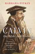 Cover for Calvin, the Bible, and History