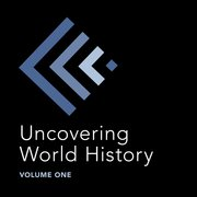 Cover for Uncovering World History Volume One