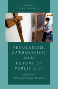 Cover for Secularism, Catholicism, and the Future of Public Life