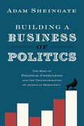 Cover for Building a Business of Politics