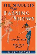 Cover for The Shuberts and Their Passing Shows