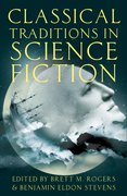 Cover for Classical Traditions in Science Fiction