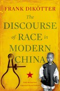 Cover for The Discourse of Race in Modern China