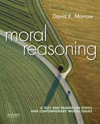 The moral life louis p pojman lewis vaughn oxford university press moral reasoning a text and reader on ethics and contemporary moral issues fandeluxe Gallery