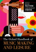 Cover for The Oxford Handbook of Music Making and Leisure