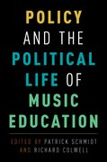 Cover for Policy and the Political Life of Music Education - 9780190246150