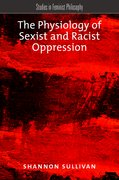 Cover for The Physiology of Sexist and Racist Oppression