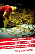 Cover for New Monasticism and the Transformation of American Evangelicalism