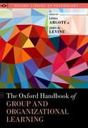 Cover for The Oxford Handbook of Group and Organizational Learning