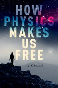 Cover for How Physics Makes Us Free