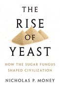 Cover for The Rise of Yeast