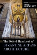 Cover for The Oxford Handbook of Byzantine Art and Architecture