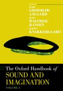 Cover for The Oxford Handbook of Sound and Imagination, Volume 1