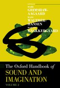 Cover for The Oxford Handbook of Sound and Imagination, Volume 2
