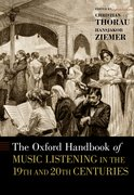 Cover for The Oxford Handbook of Music Listening in the 19th and 20th Centuries