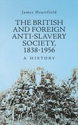 Cover for The British and Foreign Anti-Slavery Society, 1838-1956