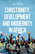 Cover for Christianity, Development and Modernity In Africa