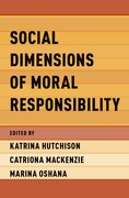 Cover for Social Dimensions of Moral Responsibility