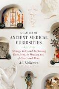Cover for A Cabinet of Ancient Medical Curiosities - 9780190610432