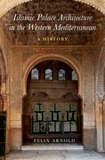 Cover for Islamic Palace Architecture in the Western Mediterranean