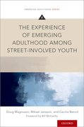 Cover for The Experience of Emerging Adulthood Among Street-Involved Youth
