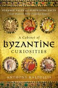 Cover for A Cabinet of Byzantine Curiosities - 9780190625948