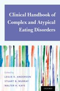 Cover for Clinical Handbook of Complex and Atypical Eating Disorders - 9780190630409