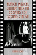Cover for French Musical Culture and the Coming of Sound Cinema - 9780190635985