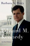 Cover for Edward M. Kennedy: An Oral History - 9780190644840