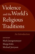 Cover for Violence and the World's Religious Traditions - 9780190649661