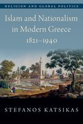 Cover for Islam and Nationalism in Modern Greece, 1821-1940