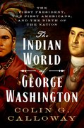 Cover for The Indian World of George Washington - 9780190652166