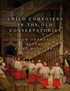 Cover for Child Composers in the Old Conservatories