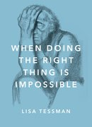Cover for When Doing the Right Thing Is Impossible