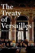 Cover for The Treaty of Versailles: A Concise History - 9780190659189