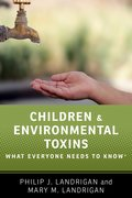 Cover for Children and Environmental Toxins: What Everyone Needs to Know® - 9780190662639
