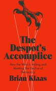 Cover for The Despot's Accomplice - 9780190668013