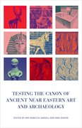 Cover for Testing the Canon of Ancient Near Eastern Art and Archaeology