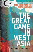 Cover for The Great Game in West Asia