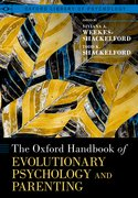 Cover for The Oxford Handbook of Evolutionary Psychology and Parenting